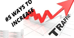 5 Free Ways to Increase Traffic to Website
