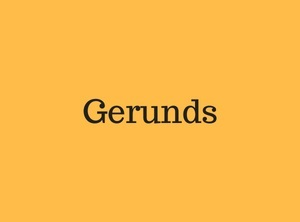 yellow slide with the word gerunds written on it.