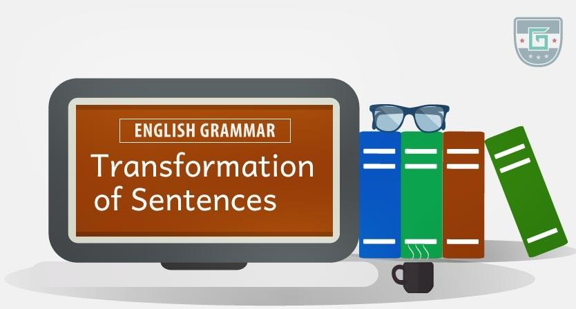 Transformation of Sentences.